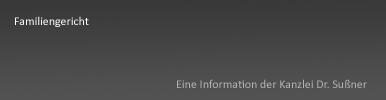 Familiengericht Starnberg & München - Informationen über die Besonderheit der Familiengerichte und die Spezialausbildung von Familienrichtern
