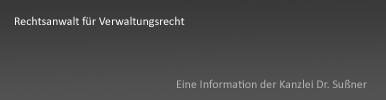 Rechtsanwalt für Verwaltungsrecht in Starnberg & München - Fachanwalt für Verwaltungsrecht nebst Wichtigkeit der Erfahrung speziell vor Gerichten in Bayern