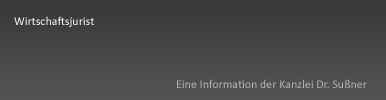 Wirtschaftsjurist Starnberg Muenchen - Anwaltskanzlei für wirtschaftsrechtliche Fragen