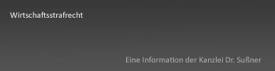 Wirtschaftsstrafrecht Starnberg & München - Wirtschaftsjurist Dr. Sußner
