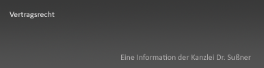 Vertragsrecht Starnberg & München - Ausführliche Informationen zur sehr schwierigen und komplexen Materie der Vertragsgestaltung, inkl. dem Entwurf und der Prüfung von Verträgen