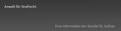 Anwalt für Strafrecht in München & Starnberg - Strafverteidiger Dr. Franz Sußner über die Wichtigkeit eines guten Rechtsanwalts im Strafrecht